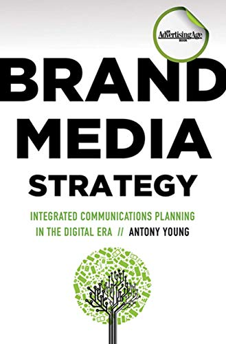 9780230104747: Brand Media Strategy: Integrated Communications Planning in a Digital Era (Advertising Age)