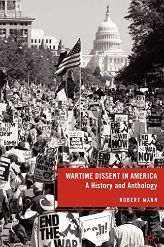 9780230104839: Wartime Dissent in America: A History and Anthology