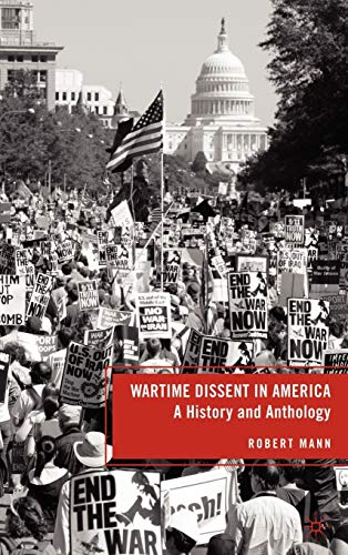 9780230104846: Wartime Dissent in America: A History and Anthology