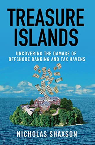 9780230105010: Treasure Islands: Uncovering the Damage of Offshore Banking and Tax Havens