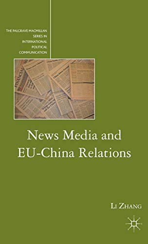 News Media and EU-China Relations (Palgrave MacMillan: Li Zhang