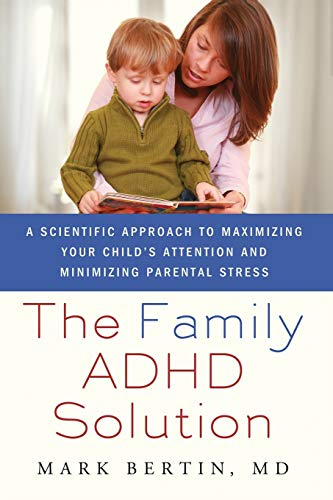9780230105058: The Family ADHD Solution: A Scientific Approach to Maximizing Your Child's Attention and Minimizing Parental Stress