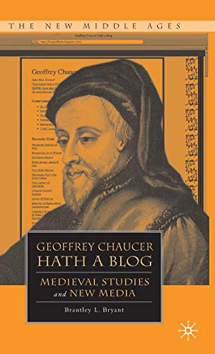 9780230105065: Geoffrey Chaucer Hath a Blog: Medieval Studies and New Media (The New Middle Ages)