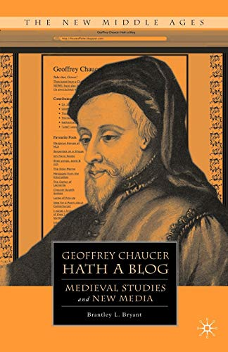 9780230105072: Geoffrey Chaucer Hath a Blog: Medieval Studies and New Media (The New Middle Ages)