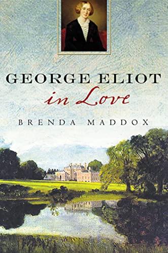 George Eliot in Love: Maddox, Brenda