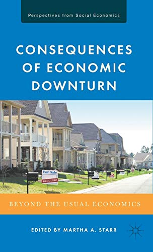 9780230105317: Consequences of Economic Downturn: Beyond the Usual Economics (Perspectives from Social Economics)