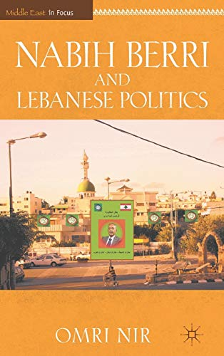 9780230105355: Nabih Berri and Lebanese Politics (The Middle East in Focus)