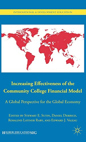 9780230105362: Increasing Effectiveness of the Community College Financial Model: A Global Perspective for the Global Economy (International and Development Education)