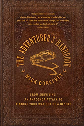 9780230105577: The Adventurer's Handbook: From Surviving an Anaconda Attack to Finding Your Way Out of a Desert