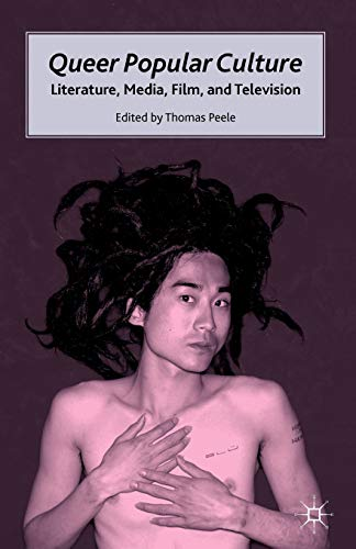 9780230105591: Queer Popular Culture: Literature, Media, Film, and Television