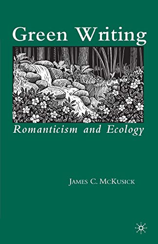 9780230105614: Green Writing: Romanticism and Ecology