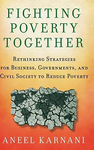 9780230105874: Fighting Poverty Together: Rethinking Strategies for Business, Governments, and Civil Society to Reduce Poverty