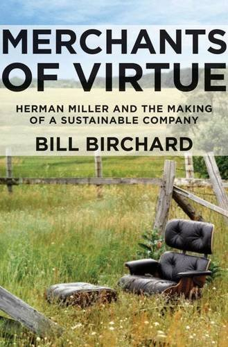 9780230106604: Merchants of Virtue: Herman Miller and the Making of a Sustainable Company