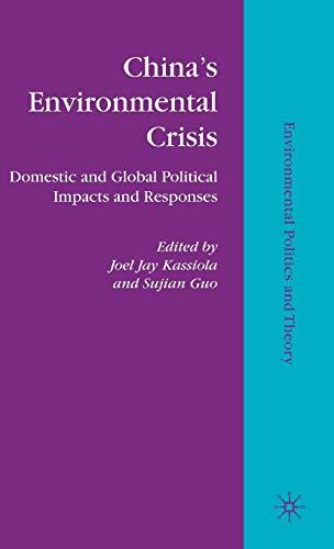 9780230106642: China's Environmental Crisis: Domestic and Global Political Impacts and Responses (Environmental Politics and Theory)