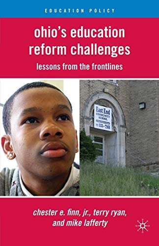 Ohio's Education Reform Challenges: Lessons from the Frontlines (Education Policy) (0230106978) by Finn, Chester E.; Ryan, Terry; Lafferty, Michael B.