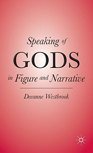 9780230108110: Speaking of Gods in Figure and Narrative