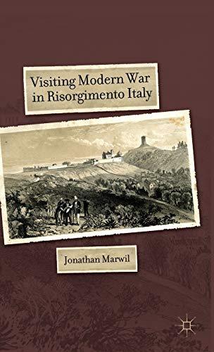 9780230108134: Visiting Modern War in Risorgimento Italy