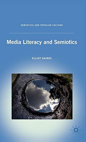 9780230108271: Media Literacy and Semiotics (Semiotics and Popular Culture)