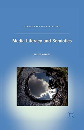9780230108288: Media Literacy and Semiotics (Semiotics and Popular Culture)