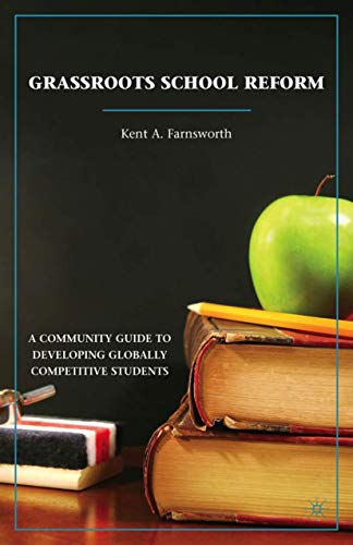 9780230108332: Grassroots School Reform: A Community Guide to Developing Globally Competitive Students