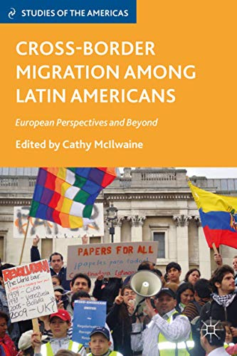 Cross-Border Migration among Latin Americans: European Perspectives and Beyond (Studies of the ...