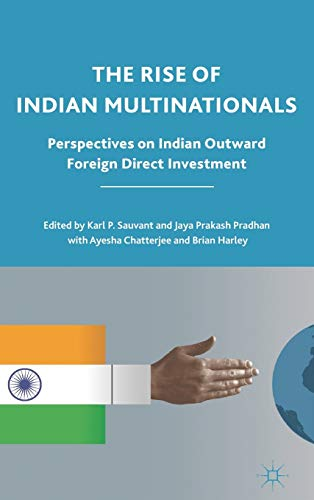 The Rise of Indian Multinationals Perspectives on Indian Outward Foreign Direct Investment