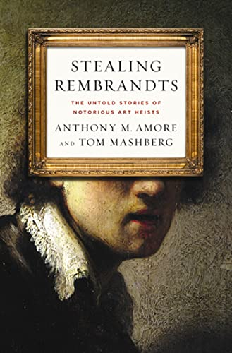 9780230108530: Stealing Rembrandts: The Untold Stories of Notorious Art Heists