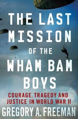 9780230108547: The Last Mission of the Wham Bam Boys: Courage, Tragedy, and Justice in World War II