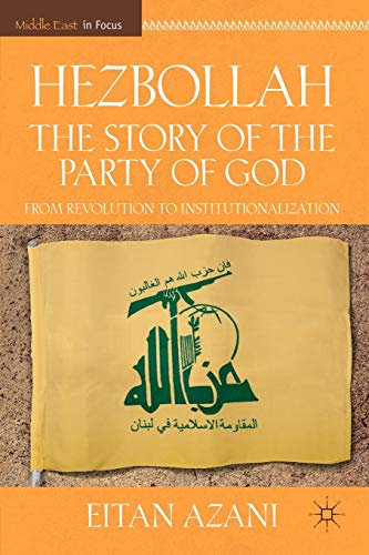9780230108721: Hezbollah: The Story of the Party of God: From Revolution to Institutionalization (Middle East in Focus)