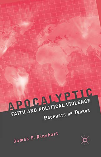 9780230108738: Apocalyptic Faith and Political Violence: Prophets of Terror