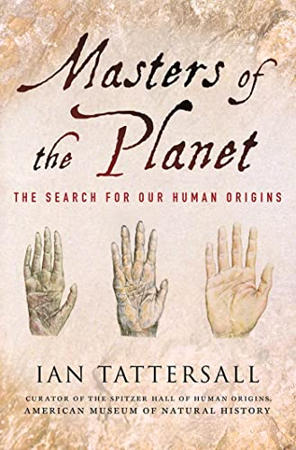 9780230108752: Masters of the Planet: The Search for Our Human Origins (MacSci)
