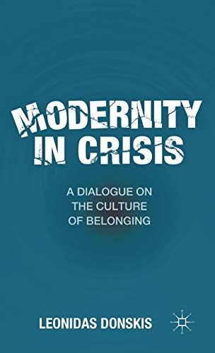 9780230108790: Modernity in Crisis: A Dialogue on the Culture of Belonging