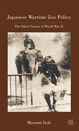 9780230108943: Japanese Wartime Zoo Policy: The Silent Victims of World War II