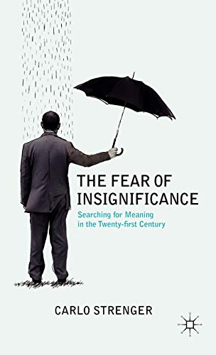 9780230108950: The Fear of Insignificance: Searching for Meaning in the Twenty-first Century