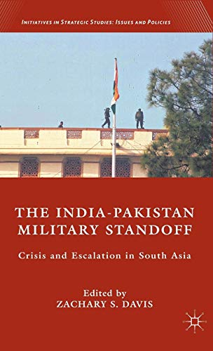 9780230109384: The India-Pakistan Military Standoff: Crisis and Escalation in South Asia (Initiatives in Strategic Studies: Issues and Policies)