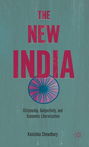 9780230109513: The New India: Citizenship, Subjectivity, and Economic Liberalization
