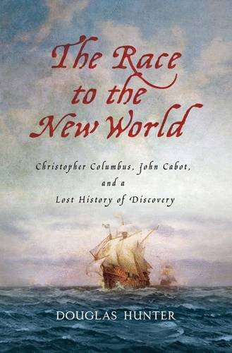 9780230110113: The Race to the New World: Christopher Columbus, John Cabot, and a Lost History of Discovery