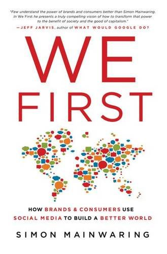 9780230110267: We First: How Brands and Consumers Use Social Media To Build a Better World