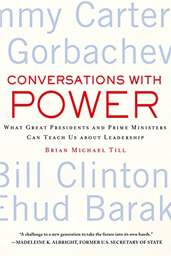 Conversations with Power: What Great Presidents and: Brian Michael Till
