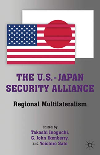 9780230110847: The U.S.-Japan Security Alliance: Regional Multilateralism