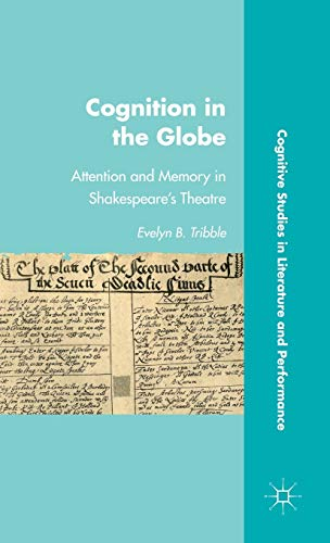 9780230110854: Cognition in the Globe: Attention and Memory in Shakespeare's Theatre (Cognitive Studies in Literature and Performance)