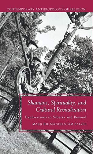 9780230110915: Shamans, Spirituality, and Cultural Revitalization: Explorations in Siberia and Beyond (Contemporary Anthropology of Religion)