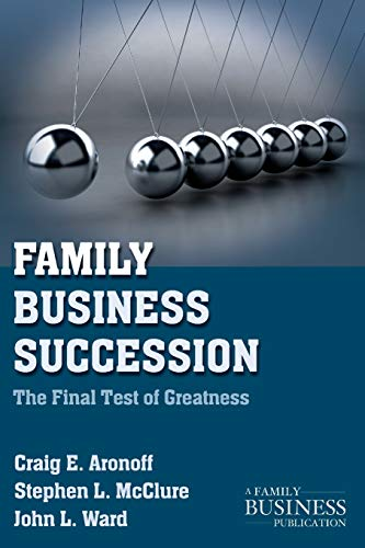 9780230111004: Family Business Succession: The Final Test of Greatness (A Family Business Publication)