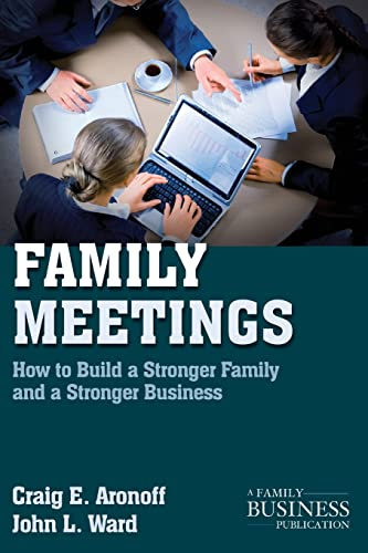 9780230111011: Family Meetings: How to Build a Stronger Family and a Stronger Business