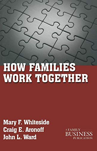 How Families Work Together (A Family Business: Whiteside, Mary F.,