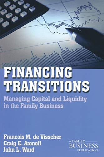 9780230111059: Financing Transitions: Managing Capital and Liquidity in the Family Business (A Family Business Publication)
