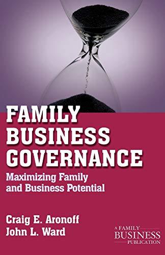 Family Business Governance: Maximizing Family and Business Potential (A Family Business Publication...