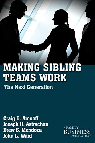 9780230111080: Making Sibling Teams Work: The Next Generation (A Family Business Publication)