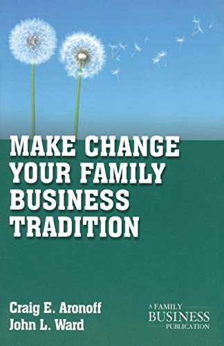 9780230111127: Make Change Your Family Business Tradition (A Family Business Publication)