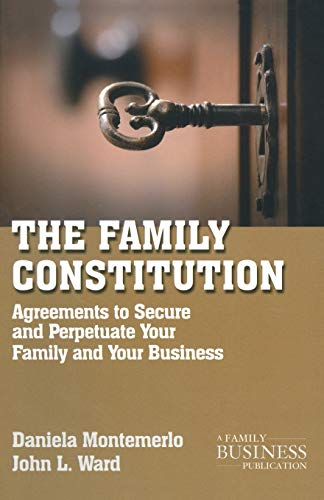 9780230111165: The Family Constitution: Agreements to Secure and Perpetuate Your Family and Your Business (A Family Business Publication)